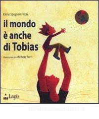 Il mondo è anche di Tobias – Elena Spagnoli Fritze