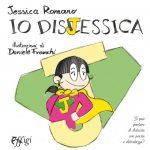 Io Disjessica – Jessica Romano