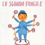 Lo sguardo fragile –  Luigi Dal Cin e Chiara Carrer
